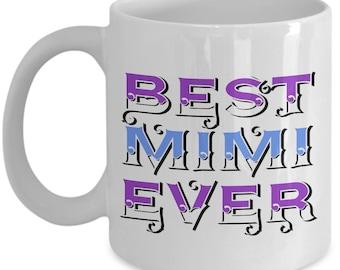 Unique Coffee Mug - Best Mimi Ever - Amazing Present Idea For Grandma