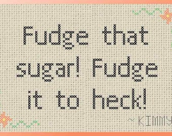 Fudge that Sugar to Heck Kimmy Schmidt Cross Stitch PDF Pattern