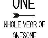 One Whole Year of Awesome - SVG, Studio3, PDF, PNG File - Custom Designs & Wording Welcome
