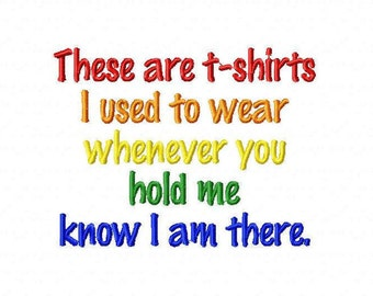 These are T-SHIRTS I used to wear Embroidery Design - 2 Sizes - Custom Wording Welcome