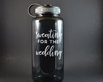 Sweating for the Wedding 34 oz Water Bottle - Gym Bottle, Fit for Wedding, Wedding Fitness, Engagement Fitness, Workout for Wedding