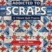 SPECIAL PURCHASE Addicted to Scraps Quilt Pattern Book, Bonnie K. Hunter Scrap Quilting, Kansas City Star Quilts Stash Busting
