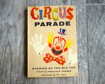 Vintage Circus Book, 1954 Circus Parade:  Stories of the Big Top, Selected by Phyllis R. Fenner, Illustrated by Lee Ames, with Dust Jacket!