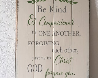"Be Kind & Compassionate to one another,scripture,sign,farmhouse decor 14""w x21""h hand-painted wood sign,christmas gift,inspirational"