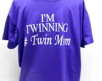 Twim Mom Shirt- Twinning- New Mommy
