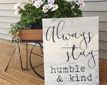 Humble and kind sign, always stay humble and kind, reclaimed wood sign, rustic sign, wood wall decor, wood sign, pallet sig