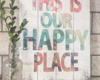 This Is Our Happy Place - Slatted Wood Art Sign Home Wall Decor Watercolor Colorful Typography