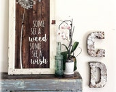 DANDELION WISHES- Some See a Weed. Some See a Wish. - Reclaimed Barn Wood Sign- Antique Window Frame- OOAK