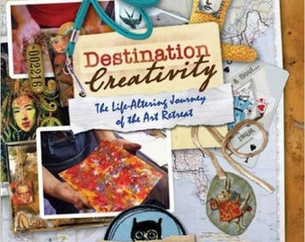Destination Creativity: The Life Altering Journey of the Art Retreat