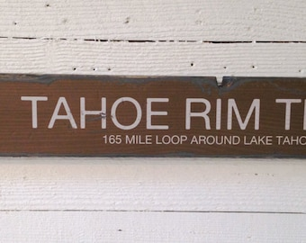 Tahoe Rim Trail, Handcrafted Rustic Wood Sign, Mountain Decor for Home and Cabin, 4007