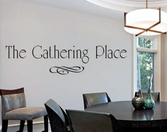 Family Room Wall Decal The Gathering Place Dining Kitchen Decals