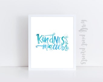 Blue Kindness Matters - Watercolor Art Print, Gallery Wall Artwork, Lettered Watercolor Quote, Hand Lettering, Children's Decor, Gift Idea