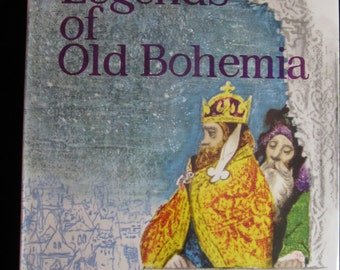 "Vintage 1963 first Edition ""Legends Of Bohemia"" By Aria and Printed in Czech."