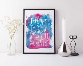 Esther 4:14 - Perhaps this is the moment - Bible Verse Gift Christian Art - Inspirational Watercolor Style Digital Download 8x10 Printable