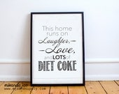 Diet Coke Print, Home Decor, Funny Gift, Mother's Day Gift, This Home Runs on Diet Coke