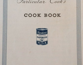 The Particular Cook's Cook Book, Pamphlet by Borden's Evaporated Milk, ca. 1930s