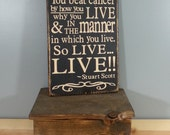 You Beat Cancer by How You Live... - Stuart Scott quote from his ESPYS speech - Hand Painted Rustic Wooden Sign on Wood