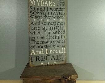 "Bob Seger -Like a Rock lyrics -""Twenty years now where'd they go"" - Rustic Sign on Wood"
