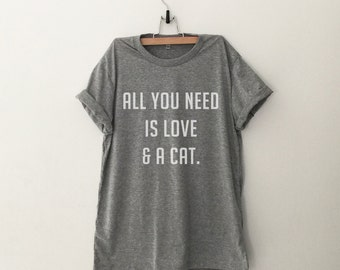 All you need is love and Cat T shirt t-shirt tumblr grunge clothing graphic tee for women shirt for teen gifts printed unisex men tshirts