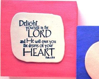 Scripture Decor. Delight yourself in the LORD and He will give you the desires of your HEART. Psalm 37:4. Biblical Religious Handmade