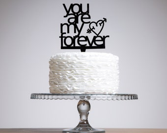 You Are My Forever  Cake Topper