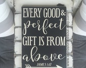 James 1:17 | Every Good And Perfect Gift is From Above | Wood Sign | Nursery Wall Art | Nursery Scripture | Nursery decor | Baby Shower