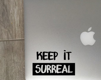 Keep It Surreal - Keep It Surreal Decal - Laptop Decal - Car Decal - iPad Decal - Vinyl Decal - Macbook Decal - Laptop Sticker