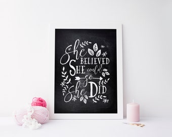 "INSTANT DOWNLOAD 8X10"" printable digital art - She believed she could so she did - Chalkboard effect - Inspirational - Nursery - SKU:537"