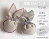Bunny Sachet DIY Tutorial - Instant Download - DYI Project - Tutorial with pics - PDF Pattern - Quick & Easy