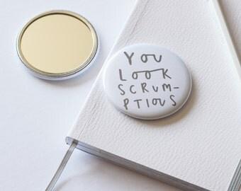 You Look Scrumptious Pocket Mirror - purse mirror