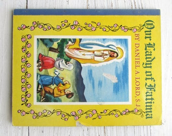 Our Lady of Fatima . Vintage Our Lady of Fatima Book . Vintage Book . Children's Book . Kid's Book . Daniel A. Lord . Jeanne Voelz . 1955