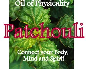 Patchouli Oil - Oil of Physicality - Essential oils for Emotional Growth