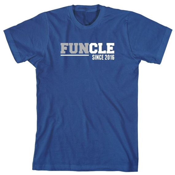 FUNCLE Since 2016 (or any year) Shirt - uncle, fathers day, christmas gift idea - ID: 1620