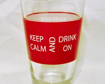 "Karbach Brewing Company ""Keep Calm and Drink On"" 8 Ounce Glass-Libby Duratuff U.S.A."