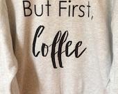 But First, Coffee Sweatshirt
