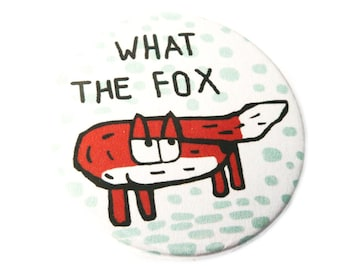 What the fox, bottle opener, pin, magnet or compact mirror