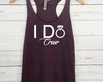 I Do Crew Tank Top. Bachelorette Party Shirt. Bridal Party Tank. Team Bride. Bridal Shirt. Bride Tank. Wedding Tanks.