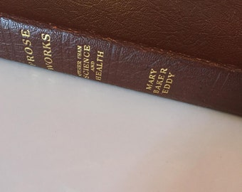 Vintage 1925 Prose Works Other Than Science and Health by Mary Baker Eddy,Discoverer and Founder of Christian Science