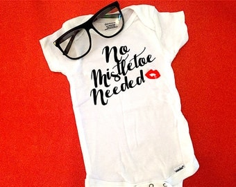No Mistletoe Needed Onesie