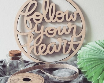 WOOD SIGN - Follow Your Heart