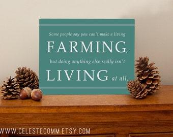 You Can't Make a Living Farming Metal Sign Wall Art Print- aluminum, farmer sign, God, farming, agriculture
