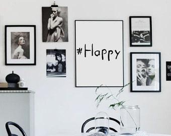 Hashtag HAPPY  - #happy - Home Decor - Typography - Inspiration Print - Digital Print - Motivation Print - CUSTOM SIZE