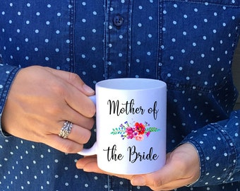 Mother of the Bride Mug, Mother of the Bride, Coffee Mug, Mother of the Groom, Mother of the Bride Gift, Gift for Mother of the Bride, Mug