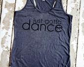 Dance Tank Top - Just Gotta Dance - Gray Racerback Tank