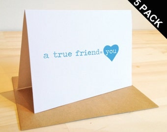 5 PACK - CARD A true friend equals you.