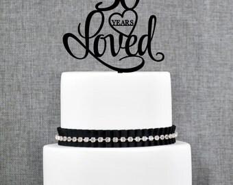 30 Years Loved Birthday Cake Topper, Elegant 30th Cake Topper, 30th Anniversary Cake Topper- (T244-30)