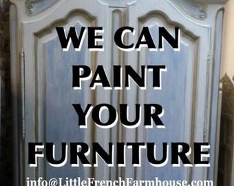 YOUR FURNITURE Custom Painted To Order - by MyLilFrenchFarmhouse - We Bring Your Vision to Life!