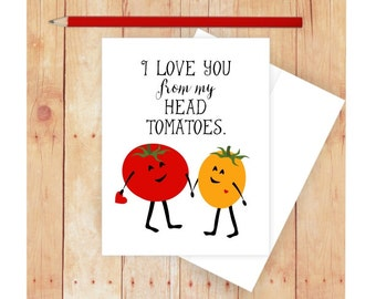 I Love You Card, Funny Anniversary Card, Food Pun, Funny Valentine Card, Vegetable, Tomato Art, Funny Pun Card, Funny Love Card