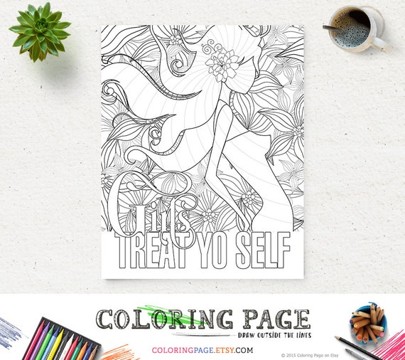 Girls Treat Yo Self Coloring Page Printable Quote Instant Download Digital Art Adult Pages Anti Stress