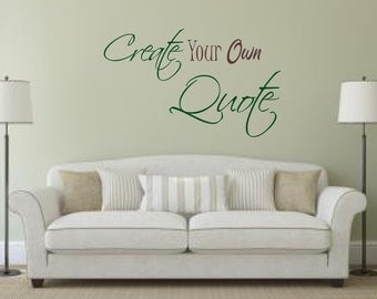 Customize Wall Decal Custom Wall Decals Create Your Own - Custom vinyl quote stickers